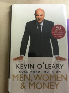Cold Hard Truth on Men, Woman and Money by Kevin O' Leary